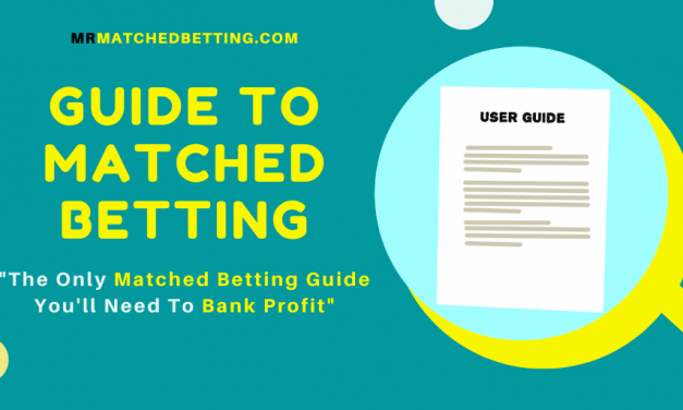 Matched Betting Guide: The Only Guide You'll Need To Bank Profit