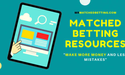 Matched Betting Resources: Make More Money And Less Mistakes