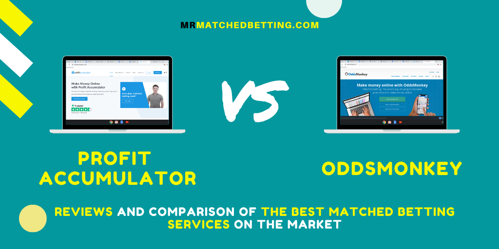 Profit Accumulator vs OddsMonkey [Reviews 2021 Update] : Take Your Matched Betting To The Next Level