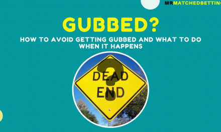 Matched Betting: Gubbed? Here's The Lowdown On What To Do Next…
