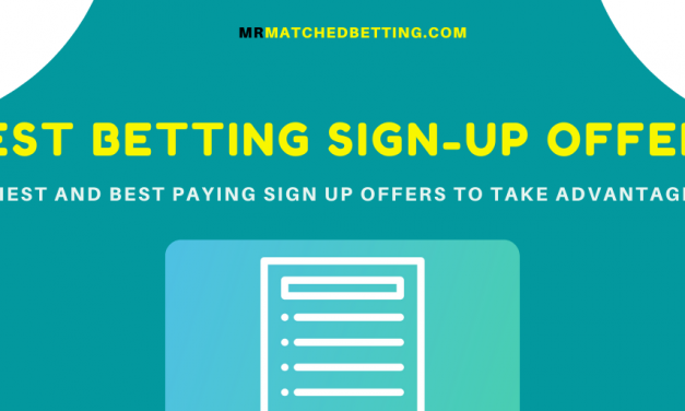 6 Best Matched Betting Sign Up Offers for 2021