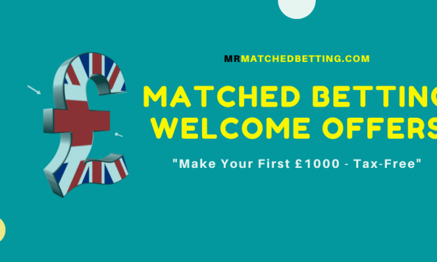 Matched Betting Welcome Offers: Making Your First £1000 – Tax Free!